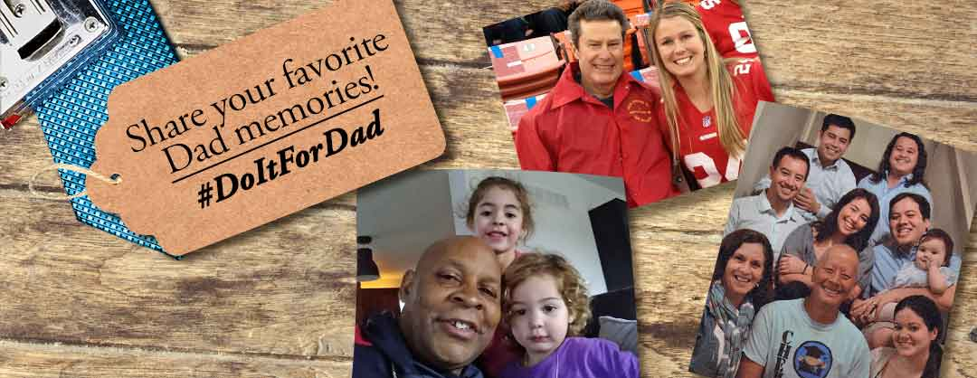 Do it for Dad: Share your memories!