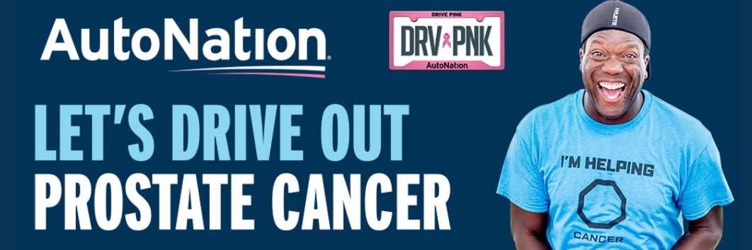 AutoNation: Let's drive out prostate cancer