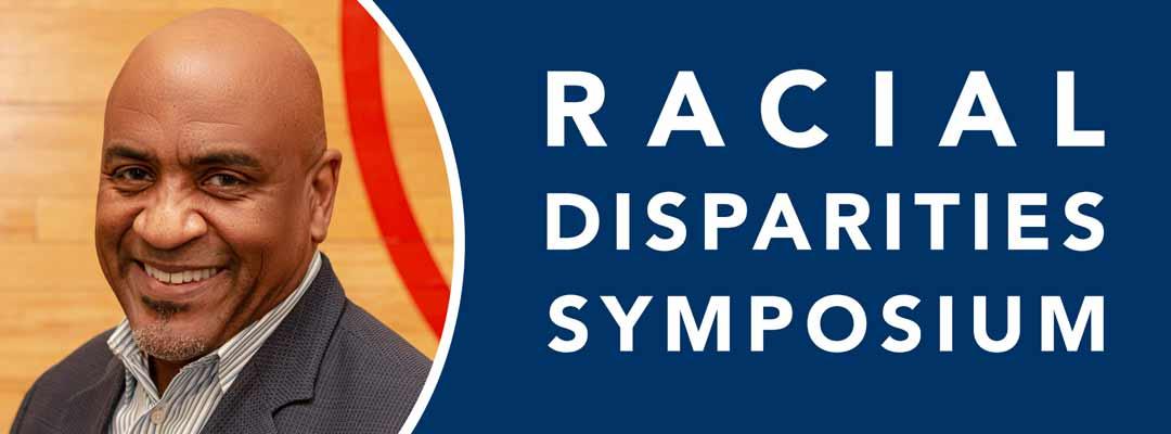 Racial Disparities Symposium Banner