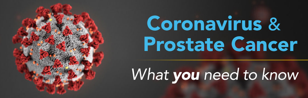 Coronavirus and Prostate Cancer: What you need to know