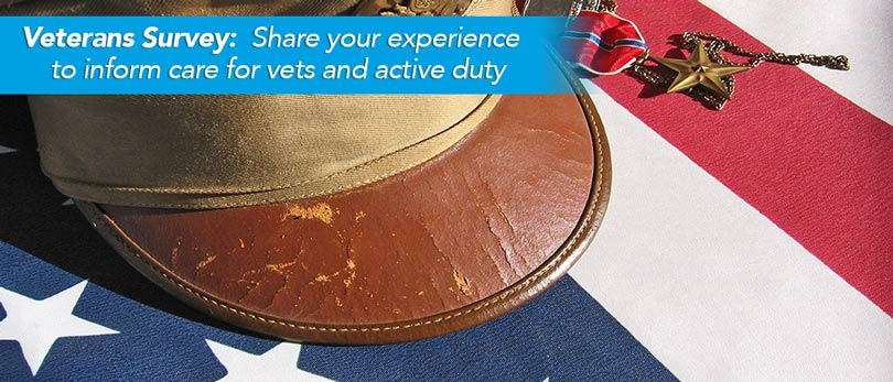 Veterans Survey: Share your experience to inform care for vets and active duty